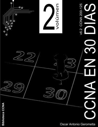 CCNA R&S en 30 dias v6.2: Volumen 2 (Volume 2) (Spanish Edition) [Oscar A. Gerometta] (Tapa Blanda)