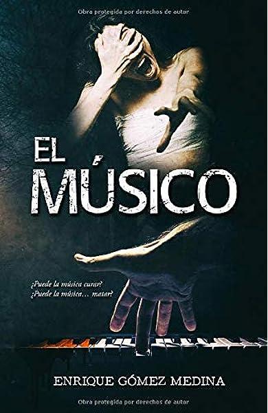 El Músico: Novela negra policíaca y de fantasía: Amazon.es: Gómez ...