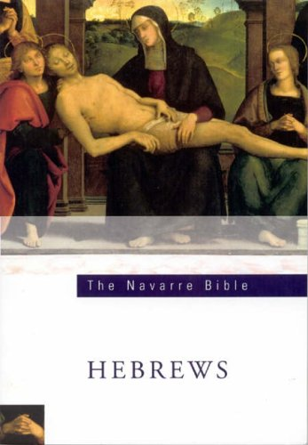 Navarre Bible: The Letters to the Hebrews Faculty University of Navarre