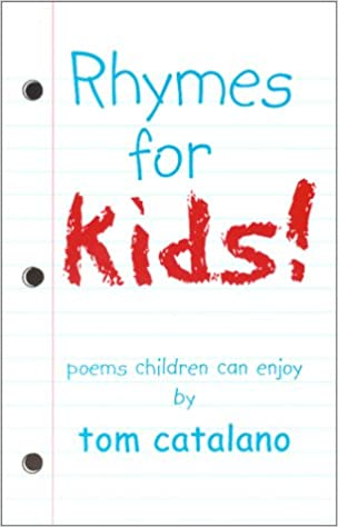 Rhymes For Kids : Poems Children Can Enjoy: Tom Catalano