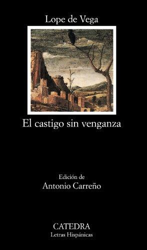 El Castigo Sin Venganza / Punishment Without Revenge (Letras Hispanicas / Hispanic Writings) (Spanish Edition)