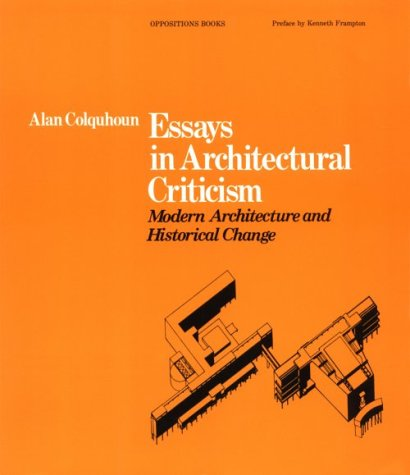architecture critique essay Architecture (insert name) (institutional affiliation) architecture the mid-twentieth-century modernist architecture considered itself progressive, an avant-garde movement that challenged traditional society.