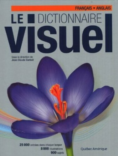 Le Dictionnaire Visuel : Français - Anglais - French - English Visual Dictioanry (French Edition)
