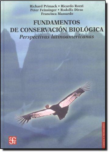 Fundamentos de conservación biológica. Perspectivas latinoamericanas (Literatura) (Spanish Edition) Primack Richard et al.