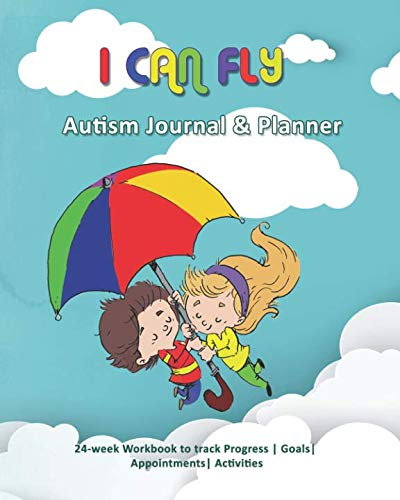 I Can Fly: Autism Journal & Planner: 24-week