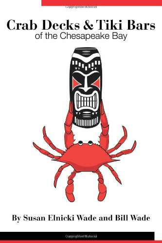 (Crab Decks & Tiki Bars of the Chesapeake Bay)