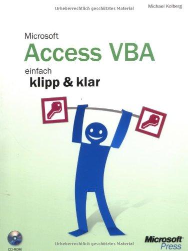 Microsoft Access VBA - einfach klipp und klar, m. CD-ROM