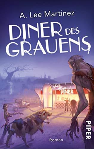 Diner des Grauens: Wir servieren Armageddon mit Pommes frites! (German Edition)