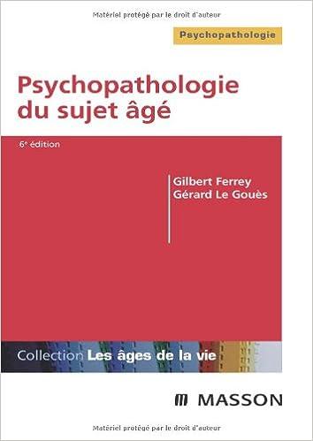 Psychopathologie du sujet âgé: POD Les âges de la vie: Amazon.es: Gilbert Ferrey, Gérard Le Gouès: Libros en idiomas extranjeros