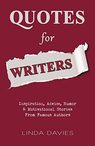 Quotes For Writers Inspiration Advice Humor Motivational
