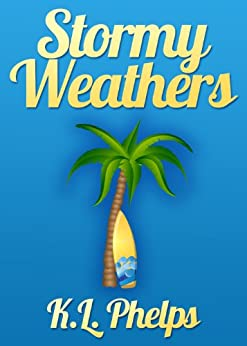Stormy Weathers (A Kimberly Weathers Novel Book 1) by [Phelps, K.L.]