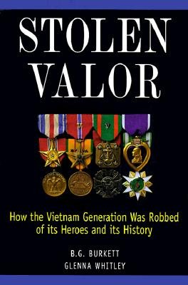 Stolen Valor: how the Vietnam generation was robbed of its heroes and its histor
