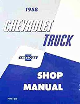 1958 chevrolet truck repair shop service manual general motors rh amazon com