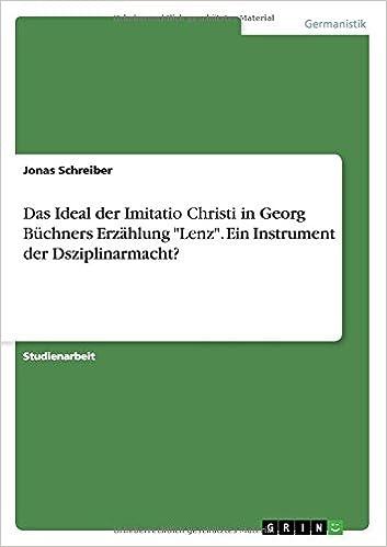 Das Ideal der Imitatio Christi in Georg Büchners Erzählung 'Lenz'. Ein Instrument der Dsziplinarmacht?