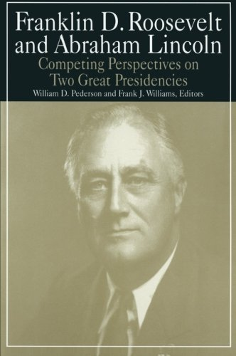 Franklin D.Roosevelt and Abraham Lincoln: Competing Perspectives on Two Great Presidencies (M.E. Sharpe Library of Franklin D. Roosevelt Studies (Paperback))