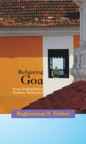 Refiguring Goa: From Trading Post to Tourism Destination