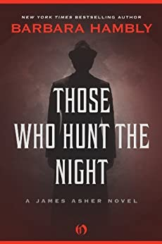 Those Who Hunt the Night (The James Asher Novels) by [Hambly, Barbara]