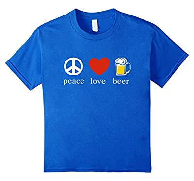 Peace Love Beer Funny T- Shirt
