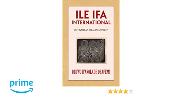 Read PDF ILE IFA INTERNATIONAL: ORUNMILA'S HEALING SPACES