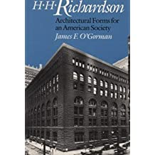H. H. Richardson: Architectural Forms for an American Society