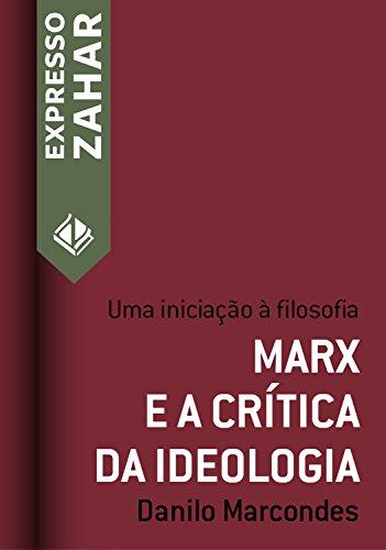 Marx e a crítica da ideologia: Uma iniciação à filosofia (Expresso Zahar)