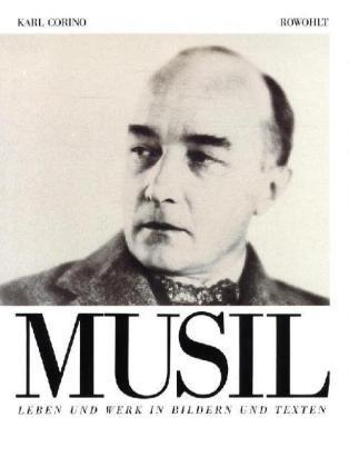 Robert Musil: Leben und Werk in Bildern und Texten