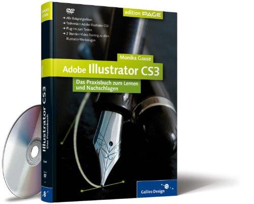 Adobe Illustrator CS3  Das Praxisbuch Zum Lernen Und Nachschlagen  Galileo Design