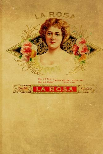 Vintage Cigar Label Journal: La Rosa Especial Design | 128 College Ruled Pages: 6 x 9 in Blank Lined Journal with Soft Matte Cover | Notebook, Diary, Composition Notebook
