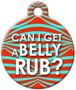 CAN I GET A BELLY RUB! Custom Personalized Pet ID Tag for Dog and Cat Collars