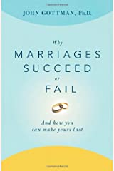 Why Marriages Succeed or Fail: And How You Can Make Yours Last Paperback