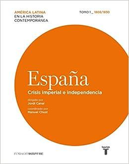 España. Crisis imperial e independencia 1808-1830 Mapfre: Amazon.es: Jordi Canal Morell: Libros
