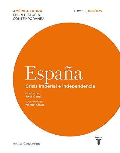 España. Crisis imperial e independencia 1808-1830 Mapfre: Amazon.es: Canal, Jordi: Libros
