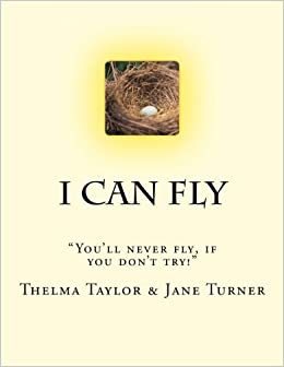 Book I Can Fly: You will never fly, if you don't try. (The adventures of Raymond Red Bird) (Volume 1) by Thelma L. Taylor (2016-04-14)