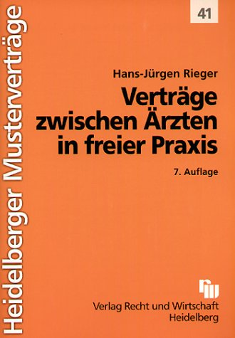 Heidelberger Musterverträge, H.41, Verträge zwischen Ärzten in freier Praxis Taschenbuch – 1. August 2002 Hans J Rieger 3800541653 MAK_new_usd__9783800541652 BGB