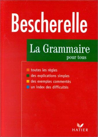 Bescherelle: La Grammaire Pour Tous