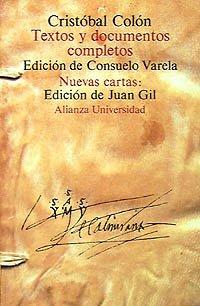 Textos y documentos completos. Relaciones de viajes, cartas y memoriales (COLECCION UNIVERSIDAD) (Alianza universidad) (Spanish Edition)
