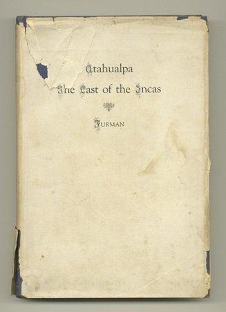 Atahualpa the Last of the Incas