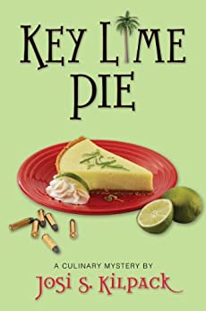 Key Lime Pie (Culinary Mysteries Book 4) by [Kilpack, Josi]