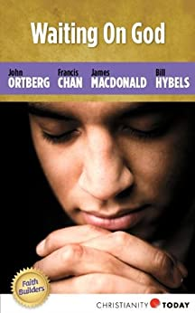 Waiting on God (Faith Builders Book 1) by [Chan, Francis, Ortberg, John, Hybels, Bill, MacDonald, James, Today, Christianity]