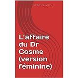 L'affaire du Dr Cosme (version féminine) (French Edition)
