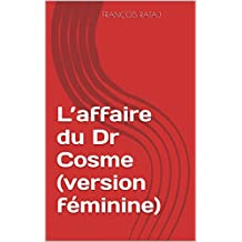 L'affaire du Dr Cosme (version féminine) (French Edition)