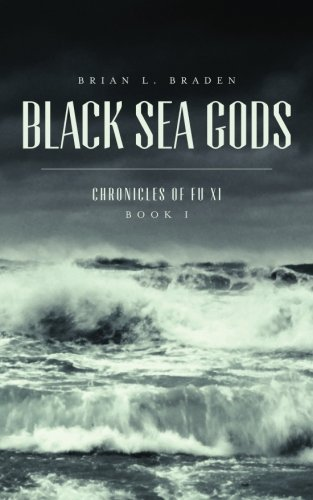 Download Black Sea Gods: Chronicles of Fu Xi, Book I (Chronicle of Fu Xi) (Volume 1) pdf epub
