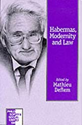 Habermas, Modernity and Law (Philosophy and Social Criticism series)