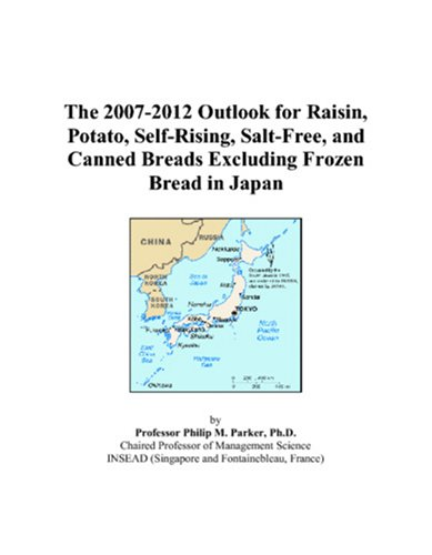 The 2007-2012 Outlook for Raisin, Potato, Self-Rising, Salt-Free, and Canned Breads Excluding Frozen Bread in Japan