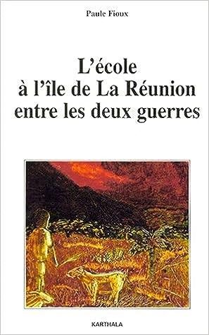 Lire L'école à l'île de la Réunion entre les deux guerres pdf ebook