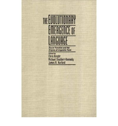 [(The Evolutionary Emergence of Language: Social Function and the Origins of Linguistic Form)] [Author: Chris Knight] published on (July, 2005) pdf