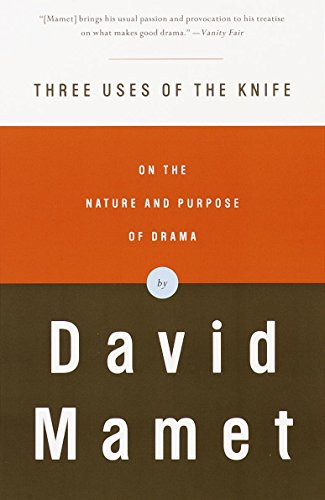 Book cover from Three Uses of the Knife: On the Nature and Purpose of Drama by David Mamet