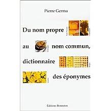 Du nom propre au nom commun dictionnaire des eponymes