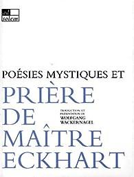 Poesies mystiques et priere de maitre eckhart par Maître Eckhart