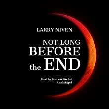 Not Long Before the End Audiobook by Larry Niven Narrated by Bronson Pinchot